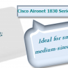 New Cisco Aironet 1830 Series APs-Gigabit Wi-Fi Has Fully Arrived