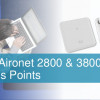 FAQ's: Cisco Aironet Series 2800/3800 Access Point Deployment Guide
