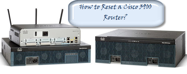 Cisco 3900 reset