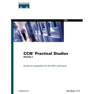 CCIE Practical Studies, Vol. 1