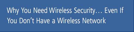 why you need wireless security