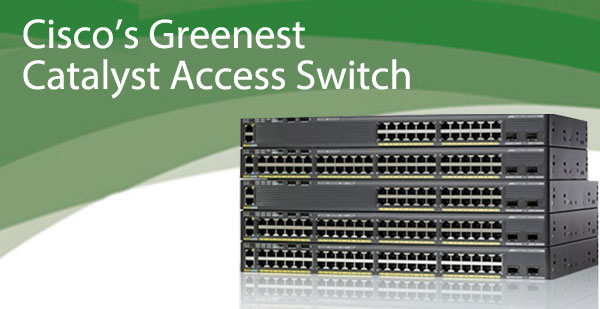 Cisco's Greenest Access Catalyst Switch
