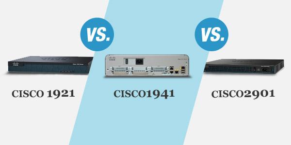 Cisco 1921 vs. Cisco 1941 vs. Cisco 2901