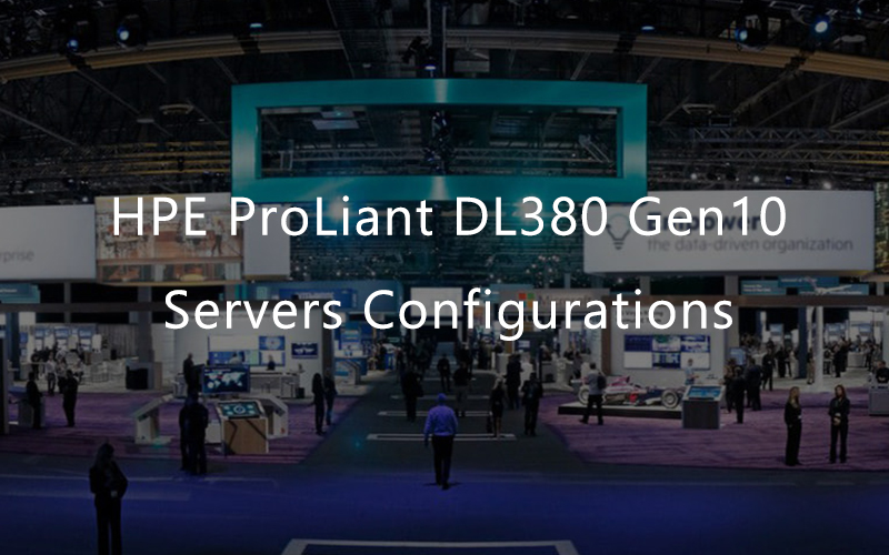 HPE ProLiant DL380 Gen10 Servers Configurations
