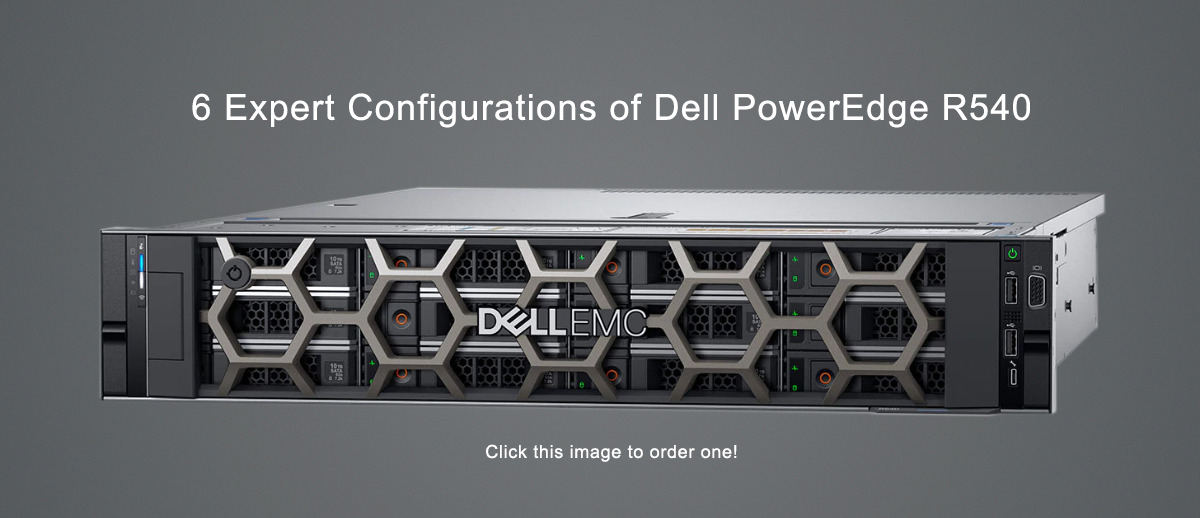 6 Expert Configurations of Dell PowerEdge R540 Server