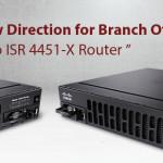 Cisco ISR 4451-X, Prepared for Future Branch Network Needs