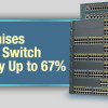 Cisco Will Raise Catalyst Switch Prices by Up to 67%