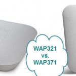 Cisco 300 Model Comparison-WAP321 vs. WAP371