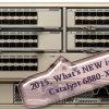 The Cisco Catalyst 6880-X Series, What's New in 2015?