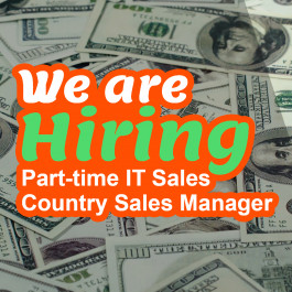 We're Hiring Part-time IT Sales and Country Sales Manager! Join now, Get $100+ Rewards!